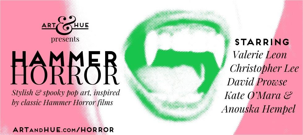 Art & Hue presents Hammer Horror Pop Art