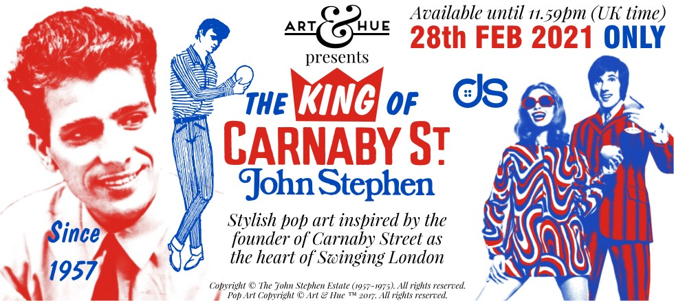 Art & Hue presents The King of Carnaby Street John Stephen Pop Art