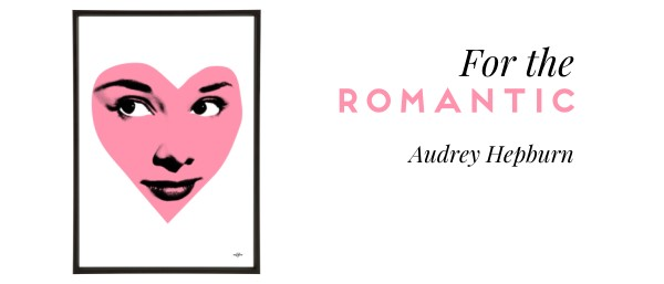 For the Romantic - Audrey Hepburn Pop Art