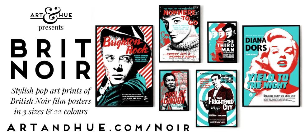 Art & Hue presents Brit Noir Pop Art