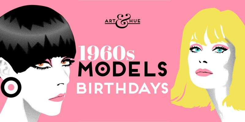 Mod 1960s Models Birthdays
