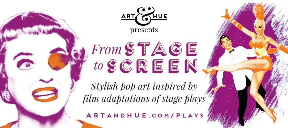 Art & Hue presents From Stage to Screen pop art