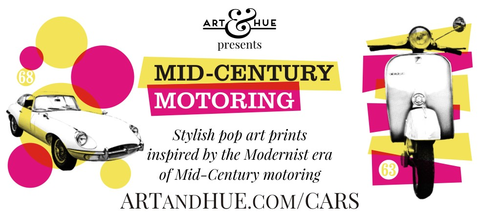 Art & Hue presents Mid-Century Motoring pop art prints