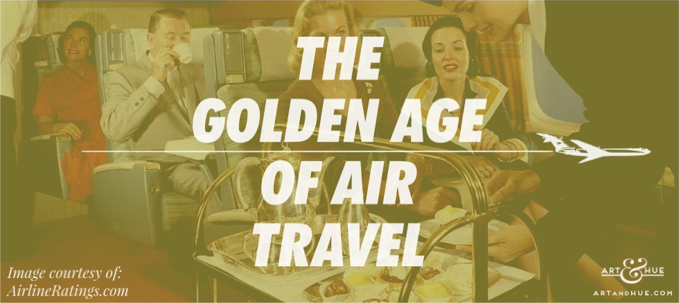 The Golden Age of Air Travel Blog Post by Art & Hue