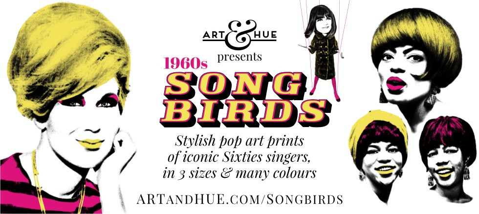 Art & Hue presents 1960s Songbirds pop art of iconic female singers