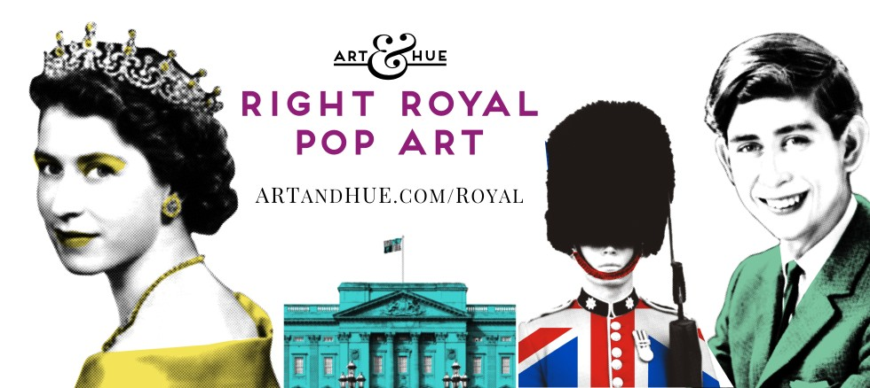 Right Royal Pop Art prints by Art & Hue