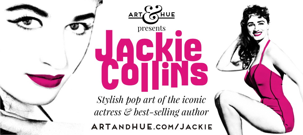 Art & Hue presents Jackie Collins pop art prints