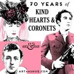 70 years Kind Hearts & Coronet Art & Hue