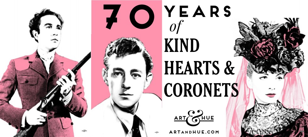 70 years of Kind Hearts & coronets by Art & Hue