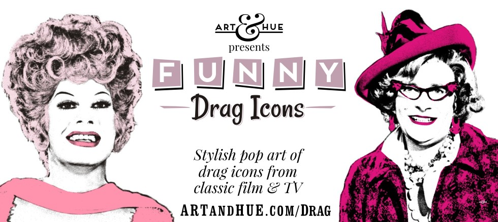 Art & Hue presents Funny Drag Icons pop art prints in 3 sizes & 18 colours