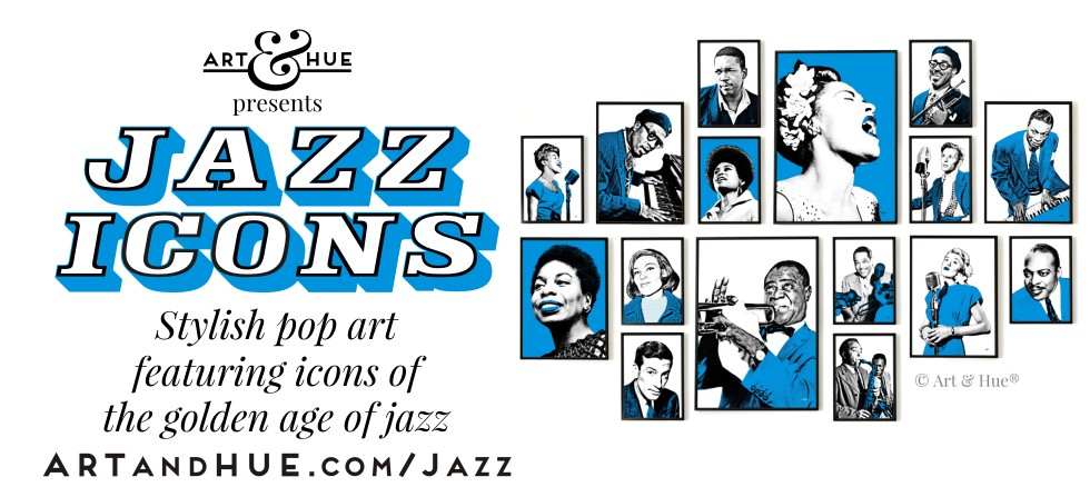 Art & Hue presents Jazz Icons pop art prints