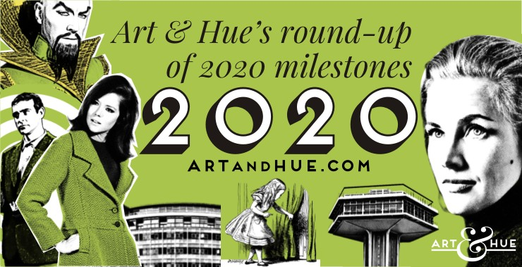 Art & Hue's round-up of 2020 milestones & anniversaries