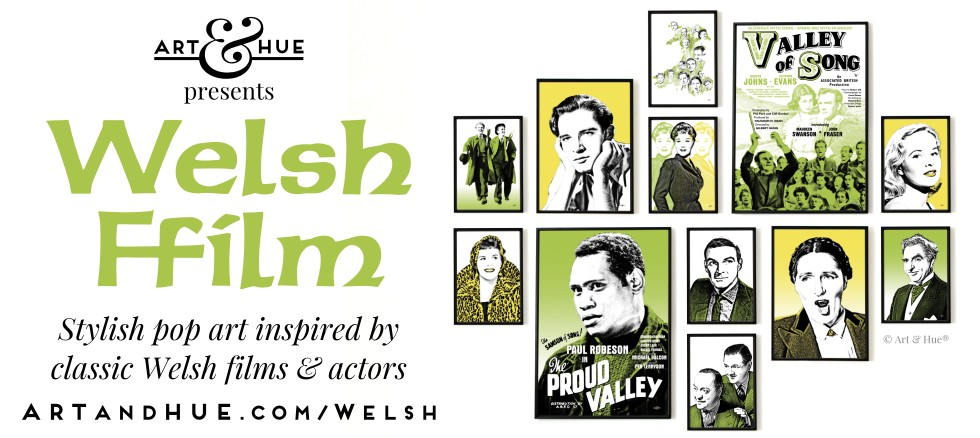 Art & Hue presents Welsh Ffilm stylish pop art prints